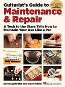 Guitarist s Guide to Maintenance and Repair