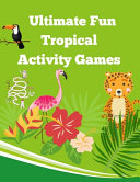 Ultimate Fun Tropical Activity Games