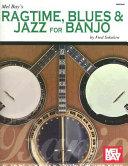Mel Bay's Ragtime, Blues & Jazz for Banjo