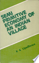 Semi Primitive Economy of an Indian Village