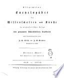 Allgemeine encyclopaedie der Wissenschaften und Kunste in alphabetischer Folge von genannten Schriftstellern bearbeitet und herausgegeben von J S  Ersch und J G  Gruber     mit Kupfern und Charten