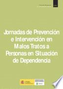 Jornadas de prevenci  n e intervenci  n en malos tratos a personas en situaci  n de dependencia