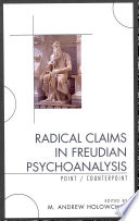 Radical Claims In Freudian Psychoanalysis book