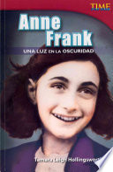 Anne Frank Una Luz En La Oscuridad Anne Frank A Light In The Dark Spanish Version