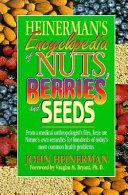 Heinerman S Encyclopedia Of Nuts Berries And Seeds