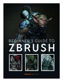 Beginner s Guide to Zbrush