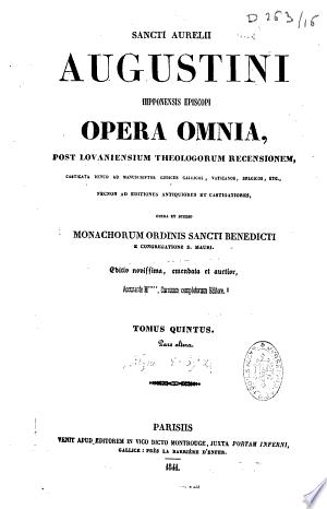 Sancti Aurelii Augustini,... Opera omnia