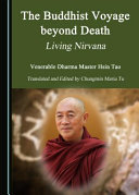 The Buddhist Voyage Beyond Death: Living Nirvana