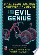 Bike Scooter And Chopper Projects For The Evil Genius