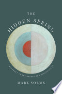 The Hidden Spring  A Journey to the Source of Consciousness Book PDF