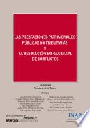 Prestaciones patrimoniales p  blicas no tributarias y la resoluci  n extrajudicial de conflictos