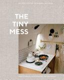 The Tiny Mess : tiny kitchens, the tiny mess is...