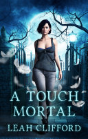 Book A Touch Mortal