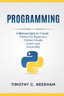 Programming 4 Manuscripts In 1 Book Python For Beginners Python 3 Guide Learn Java Excel 2016