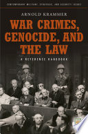 War Crimes Genocide And The Law A Guide To The Issues