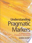 Understanding Pragmatic Markers
