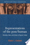 Representations Of The Post/human : contemporary technologies and their ethical implications. it focuses...