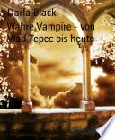 Wahre Vampire   von Vlad Tepec bis heute
