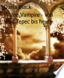 Wahre Vampire - von Vlad Tepec bis heute