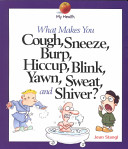 What Makes You Cough Sneeze Burp Hiccup Blink Yawn Sweat And Shiver