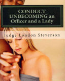 Conduct Unbecoming an Officer and a Lady