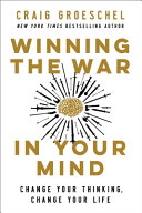 Winning the War in Your Mind: Change Your Thinking, Change Your Life