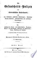 Die Gesundheits Polizey des   sterreichischen Kaiserstaates  nach den bestehenden gesetzlichen Anordnungen    ffentlichen Staats Anstalten  wissenschaftlichen und praktischen Bemerkungen