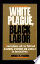 White Plague Black Labor