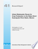 Urban Wastewater Reuse For Crop Production In The Water Short Guanajuato River Basin Mexico