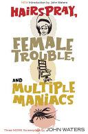 Hairspray  Female Trouble  and Multiple Maniacs