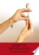 Diabetes Never Again