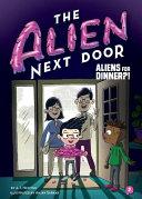 The Alien Next Door 2 Aliens For Dinner