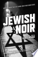 Jewish Noir This Anthology Includes The Work Of Numerous