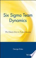 Six Sigma Team Dynamics