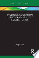 Inclusive Education isn t Dead  it Just Smells Funny