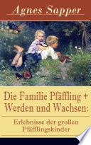 download ebook die familie pfäffling + werden und wachsen: erlebnisse der großen pfäfflingskinder (vollständige ausgaben) pdf epub