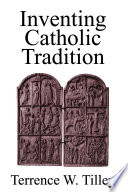 Inventing Catholic Tradition