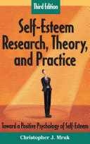 Self-Esteem Research, Theory, and Practice