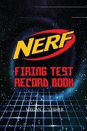 Nerf Firing Test Record Book Version 1 3 2