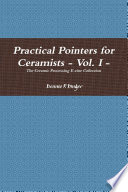 Practical Pointers for Ceramists   Vol  I