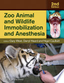 Zoo Animal and Wildlife Immobilization and Anesthesia