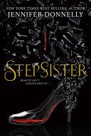 Stepsister : bestselling, printz honor-winning author jennifer donnelly....