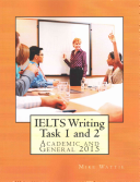 Ielts Writing Task 1 and 2: Academic and General 2015
