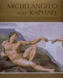 Michelangelo And Raphael In The Vatican : 1n 1574 by the great renaissance architect,...
