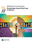 Oecd Reviews Of Innovation Policy Knowledge Based Start Ups In Mexico