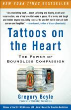 Tattoos on the Heart: The Power of Boundless Compassion [Book]