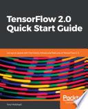 Tensorflow 2 0 Quick Start Guide