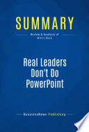 Summary Real Leaders Don T Do Powerpoint