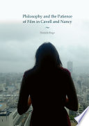 Philosophy and the Patience of Film in Cavell and Nancy