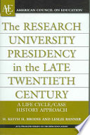 The Research University Presidency in the Late Twentieth Century